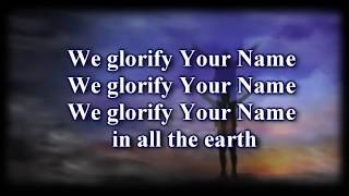 We Glorify Your Name Chris Tomlin Hilllside Live   Worship Video with lyrics