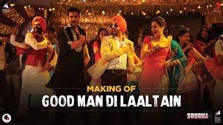 Making Of Good Man Di Laaltain – Soorma | Diljit | Taapsee | Angad | Sukhwinder | Sunidhi