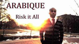 Risk it All - Arabique