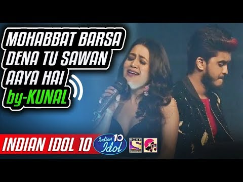 Xxx Mp4 Mohabbat Barsa Dena Tu Sawan Aaya Hai Kunal Neha Kakkar Indian Idol 10 11 November 2018 3gp Sex
