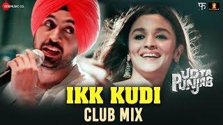 Ikk Kudi by Alia Bhatt & Diljit Dosanjh | Udta Punjab | Amit Trivedi