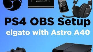 PS4 OBS setup with All Audio! (Astro A40)