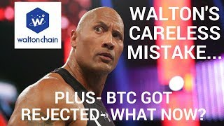 WTC? More Like WTF... Walton's Mistake and Bitcoin Update