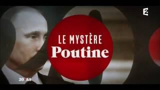 Le Mystère Poutine - Putin The Mystery