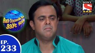 Badi Door Se Aaye Hain - बड़ी दूर से आये है - Episode 233 - 30th April 2015