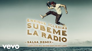 Enrique Iglesias - SUBEME LA RADIO REMIX (Salsa Version) (Audio)