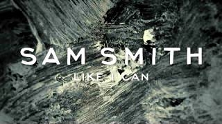 Sam Smith - Like I Can (Instrumental & Lyrics)