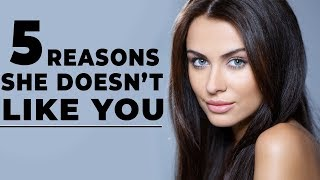 5 REASONS WHY SHE DOESN'T LIKE YOU   ALEX COSTA