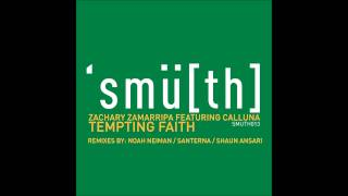 Zachary Zamarripa ft. Calluna - Tempting Faith (Original Mix) [Smu[th] Digital]
