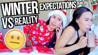 Expectations Vs. Reality : Winter Break