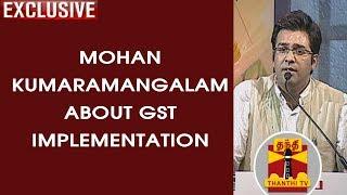 Makkal Mandram : Mohan Kumaramangalam about GST Implementation | Thanthi TV