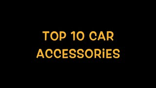 Car Accessories Top 10 on Amazon | 2018 | cargurus | best tech | india | usa | canada | top 10s