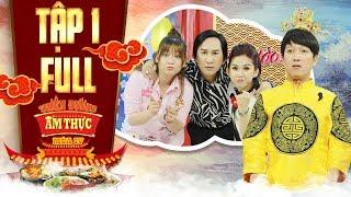 Thiên đường ẩm thực 4  Tập 1 full:Trường Giang mệt mỏi trước sự bá đạo của gia đình NSƯT Kim Tử Long
