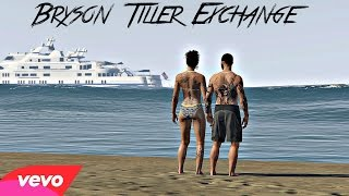 Bryson Tiller - Exchange (Official Music Video)(GTA5 Music Video)