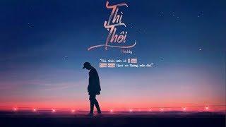 Thì Thôi - Reddy   MV Lyrics HD