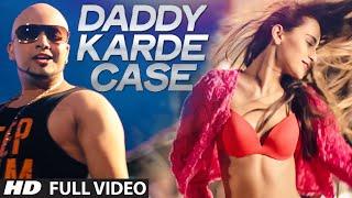 Daddy Karde Case Full Video Song | Dahek | Music: Millind Gaba