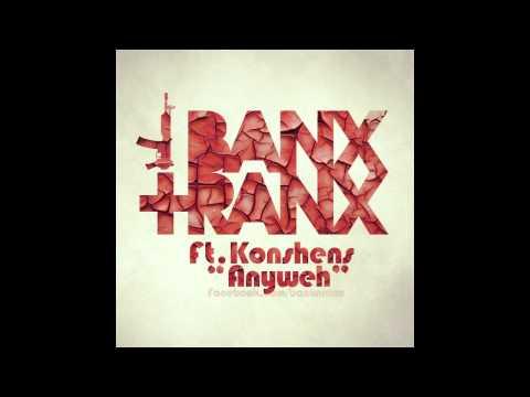 Banx & Ranx Ft. Konshens - Anyweh
