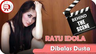 Ratu Idola - Behind The Scene Video Clip Dibalas Dusta - NSTV