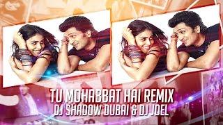 DJ Shadow Dubai & DJ Joel   Tu Mohabbat Hai   Remix   Harsh Gfx   Atif Aslam