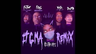 Keith Ape - It G Ma Remix (feat. A$AP Ferg, Father, Waka Flocka Flame & Dumbfoundead)