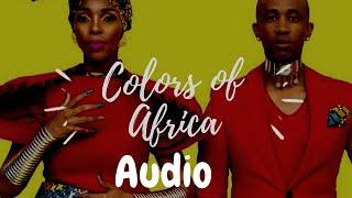 Colors of Africa Full Song (Audio) | Mafikizolo Ft. Diamond Platnumz & Dj Maphorisa