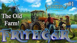 Let's Play Farmer's Dynasty #1: The Old Farm!