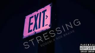 Stressing~scoobi X Ros Braive