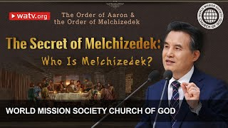 The Order of Aaron & the Order of Melchizedek【Ahnsahnghong,, WMSCOG】