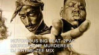 NOTORIOUS BIG FEAT. 2PAC - MICROPHONE MURDERERS - DJ RHYME-ZEE MIX