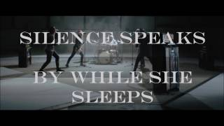 While She Sleeps - Silence Speaks //lyrics//