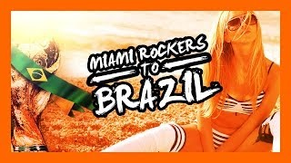 Miami Rockers - TO BRAZIL (OFFICIAL WORLD CUP FAN SONG)
