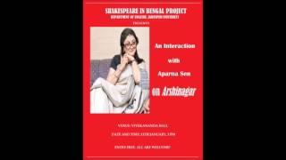 Aparna Sen on Arshinagar, Shakespeare in Bengal Project