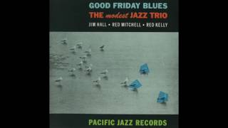 Jim Hall Good Friday Blues (Complete Album)