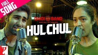 Hulchul - Full Song | Qaidi Band | Aadar Jain | Anya Singh | Arijit Singh | Yashita Sharma