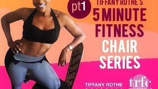 Tiffany Rothe's 5 Minute Fitness - Chair Workout part 1