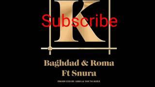 Roma & Baghdady ft.Snura ~ K ni K  ( SINGELI )