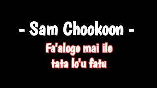 Sam Chookoon - Fa'alogo mai ile tata lou fatu