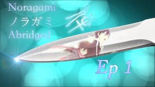 Noragami Abridged Ep. 1