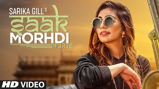 New Punjabi Song 2019 Saak Morhdi: Sarika Gill Song | Desi Crew | Latest Punjabi Songs 2019
