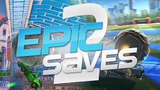 ROCKET LEAGUE EPIC SAVES 2 ! (BEST SAVES BY COMMUNITY & PROS)