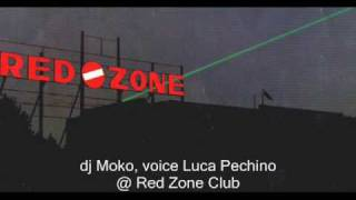Dj Moko, voice Luca Pechino @ Red Zone Club (music: Marco Carola -