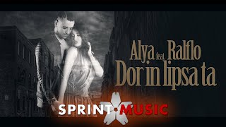 Alya feat. Ralflo - Dor In Lipsa Ta | Single Oficial
