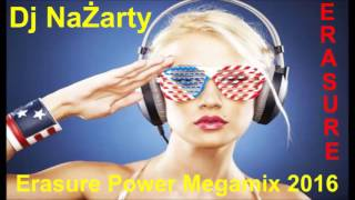 Dj NaŻarty - Erasure Power Megamix 2016