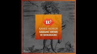 #KamisHoror: Sarang Wewe di Semarang