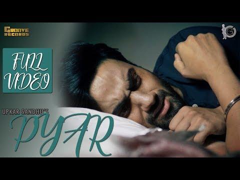 Pyar | Upkar Sandhu | Mr. Vgrooves | Full Video | Latest Punjabi Song 2017 |Groove Records |Sad Song