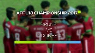 AFF Cup Championship 2017 U-18 : Brunei vs Indonesia