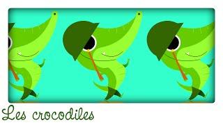 Ah les crocodiles ! ♫ Comptines et chansons classiques & Comptines maternelles pour bébé en français