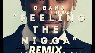 D'Banj - Feeling The Nigga Remix Ft. Akon (OFFICIAL AUDIO 2015)
