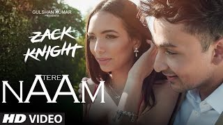 Tere Naam | Zack Knight | Latest Hindi Song | 2016