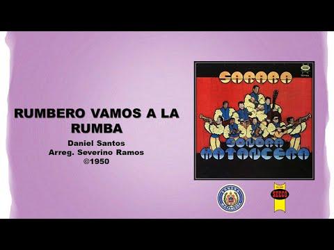 Daniel Santos & Sonora Matancera Rumbero Vamos A La Rumba ©1950